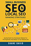 img - for Small Business SEO & Local SEO Ranking Strategies: Quickly Rank Your Businesses Website For The Keywords That Matter To Your Bottom Line book / textbook / text book
