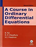 A Course in Ordinary Differential Equations, B. Rai and D. P. Choudhury, 1842657720