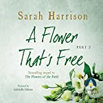A Flower That's Free: Part Two | Sarah Harrison