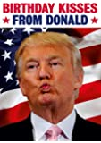 Birthday Kisses From Donald Funny Birthday Card