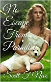 Download No Escape From Paradise in PDF ePUB Free Online