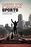 img - for Philly Sports: Teams, Games, and Athletes from Rocky's Town (Sport, Culture, and Society) book / textbook / text book