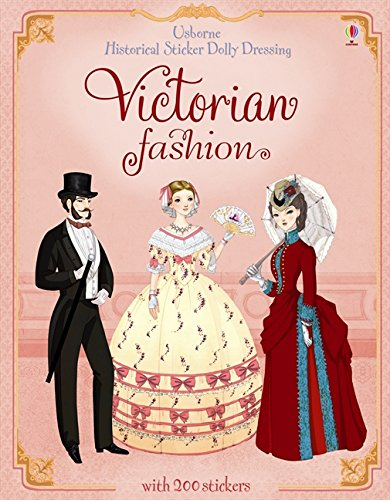 Historical Sticker Dolly Dressing Victorian Fashion (Usborne Historical Sticker Dolly Dressing) - Les Dollies Fashion