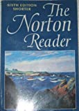 The Norton Reader : An Anthology of Expository Prose, Eastman, Arthur M. and Blake, Caesar R., 0393952991