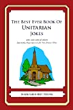 The Best Ever Book of Unitarian Jokes, Mark Young, 146812434X
