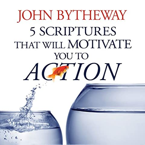 5 Scriptures That Will Motivate You to Action (John Bytheway Audio)