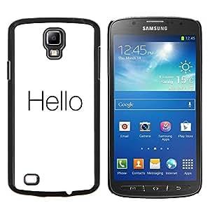 Stuss Case / Funda Carcasa protectora - Cita minimalista Blanco Negro Texto Hola - Samsung Galaxy S4 Active i9295