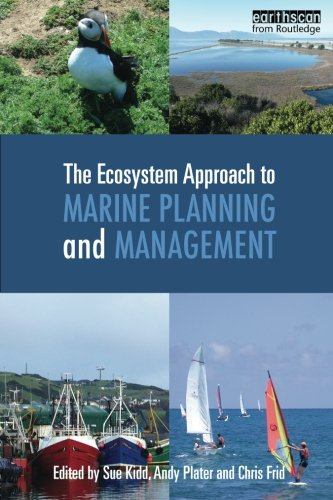 (The Ecosystem Approach to Marine Planning and Management (Earthscan Oceans))