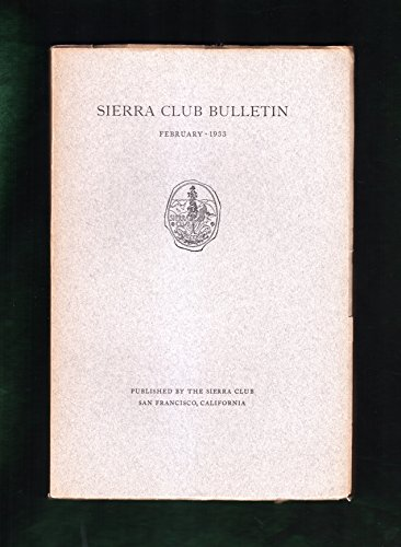 Sierra Club Bulletin – Feb, 1933. 9 Ansel Adams photo; Robinson Jeffers; Claire Sprague Tappaan, National Forests of CA, Sierra Nevada Rattlesnake, Butterflies, El Picacho del Diablo, Point Lobos