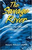 The Savage River, Marjorie Wilkins Campbell, 1894856244