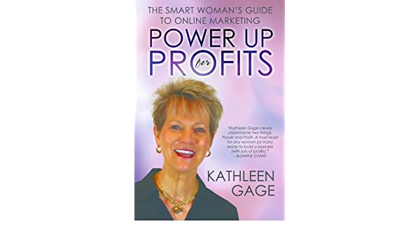 Power Up for Profits: The Smart Womans Guide to Online Marketing: Internet marketing for todays entrepreneur (Internet marketing, online marketing, ...