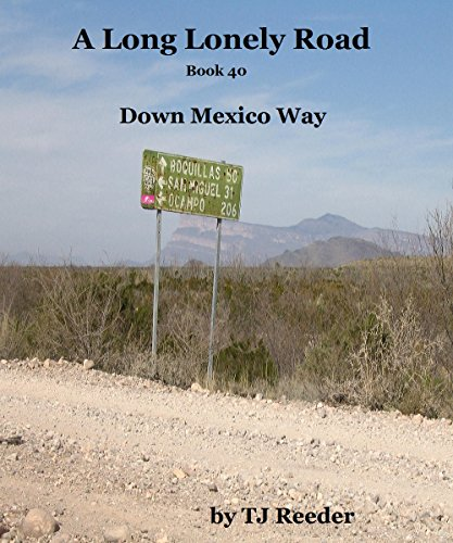 A Long Lonely Road, Down Mexico Way, book 40 by [Reeder, TJ]
