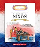 Richard M. Nixon: Thirty-seventh President 1969-1974 (Getting to Know the U.S. Presidents)
