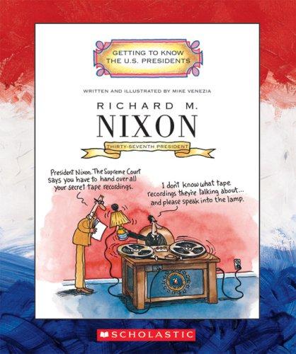 Richard M. Nixon: Thirty-seventh President 1969-1974 (Getting to Know the U.S. Presidents) pdf epub