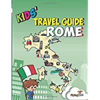 Kids' Travel Guide - Rome: The fun way to discover Rome-especially for kids: 7 (Kids' Travel Guide series) (Kids' Travel Guide series): Volume 7