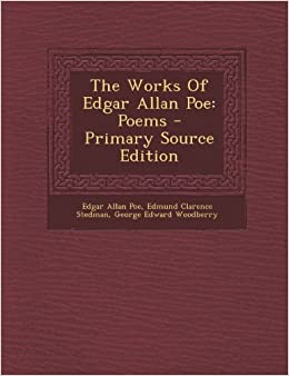 The Works of Edgar Allan Poe: Poems - Primary Source Edition