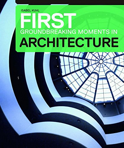 Architecture: The Groundbreaking Moments