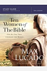 Ten Women of the Bible: One by One They Changed the World (Study Guide) Paperback