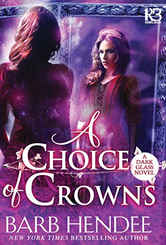 A Choice of Crowns (A Dark Glass Novel) cover