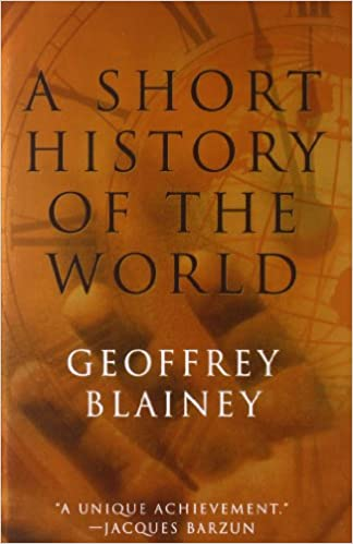 A short history of the world geoffrey blainey 9781566635073 a short history of the world geoffrey blainey 9781566635073 amazon books fandeluxe Choice Image