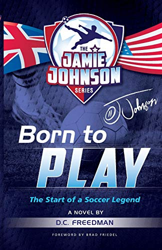 Born to Play: The Start of a Soccer Legend (The Jamie Johnson ()