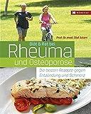 Diät & Rat bei Rheuma und Osteoporose: Die besten Rezepte gegen Entzündung und Schmerz