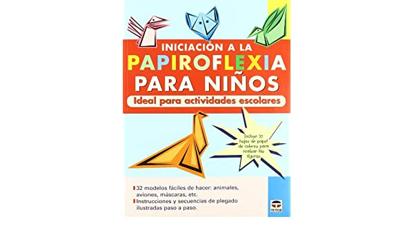 Iniciacion a la papiroflexia para ninos/ Fun and Easy Origami (Spanish Edition): Jesus Domingo: 9788479026530: Amazon.com: Books