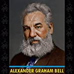 Alexander Graham Bell |  The Bell Telephone Company of Canada