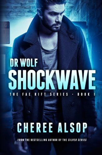 Download The Fae Rift Series Book 1- Shockwave: Dr. Wolf (Volume 1) pdf epub