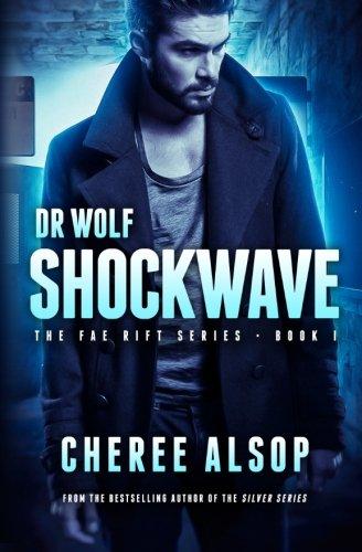 The Fae Rift Series Book 1- Shockwave: Dr. Wolf (Volume 1) pdf epub