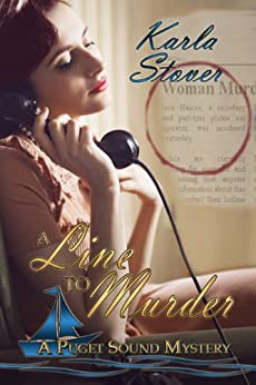 A Line To Murder (A Puget Sound Mystery Book 1) by [Stover, Karla]