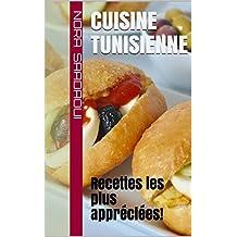 Cuisine Tunisienne: Recettes les plus appréciées! (French Edition)
