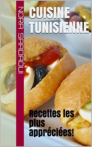 Cuisine Tunisienne Recettes Les Plus Appreciees French Edition