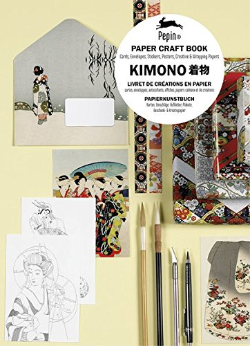 Kimono : Paper Craft Book with Cards Envelopes Stickers Posters Creative and Wrapping Papers pdf epub