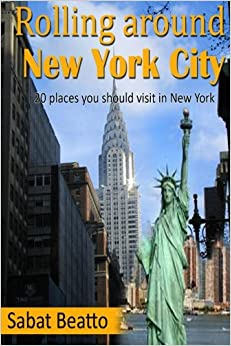 Book Rolling Around New York city: 20 places you should visit in New York City: Volume 1 (20 plus collection)