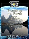 Cosmos Global Documentaries - Paradise on Earth Episode 2