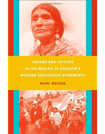 Indians and Leftists in the Making of Ecuadors Modern Indigenous Movements (Latin America Otherwise)