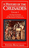 Image of 001: A History of the Crusades Vol. I: The First Crusade and the Foundations of the Kingdom of Jerusalem (Volume 1)