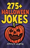 275+ Halloween Jokes: Funny Halloween Jokes for Kids (Funny Jokes for Kids)