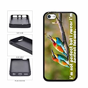Beautiful Birds I'm Not Perfect But I Swear I'm Perfect For You TPU RUBBER Phone Case Back Cover Apple iPhone 5c