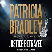 Justice Betrayed: Memphis Cold Case Series, Book 3 | Patricia Bradley