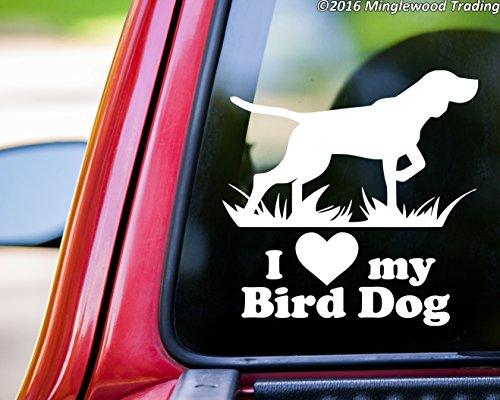 Minglewood Trading I love my Bird Dog vinyl decal sticker 5.5