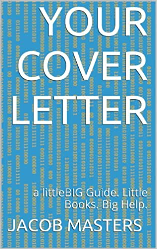Your Cover Letter (littleBIG Guides Book 2)