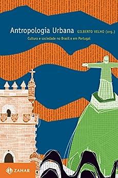 Antropologia urbana: Cultura e sociedade no Brasil e em