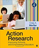 Action Research : Improving Schools and Empowering Educators, Mertler, Craig A., 1452244421