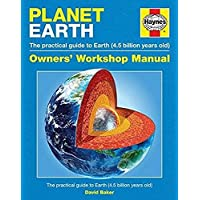 Planet Earth Owners' Workshop Manual H/C: The practical guide to Earth (4.5 billion years old)
