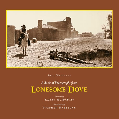 Bill Wittliff's A Book of Photographs from Lonesome Dove presents images created during the filiming of the reonwned miniseries Lonesome Dove.