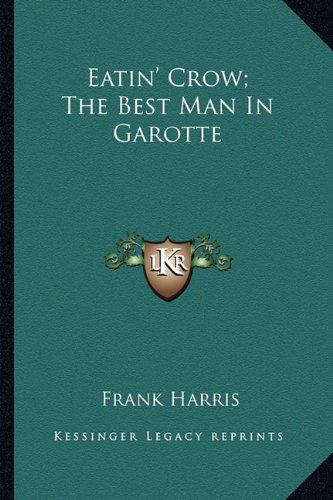 Download Eatin' Crow; The Best Man in Garotte ebook