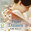 Paper Daisies Audiobook by Kim Kelly Narrated by Rebecca Macauley, Johnny Carr
