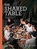 Image of The Shared Table: Vegetarian and vegan feasts to cook for your crowd